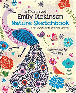 The Illustrated Emily Dickinson Nature Sketchbook: A Poetry-Inspired Drawing Journal  **Releases 3/10/20