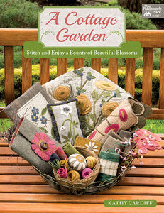 A Cottage Garden - Stitch and Enjoy a Bounty of Beautiful Blossoms