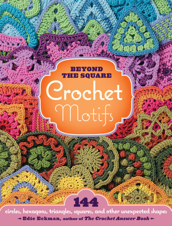Beyond the Square Crochet Motifs (S)