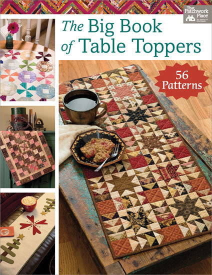 The Big Book of Table Toppers - 56 Patterns