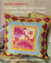 Kaffe Fassett's Brilliant Little Patchwork Cushions and Pillows (T)