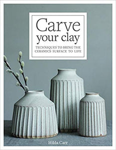 Carve Your Clay: Techniques to Bring the Ceramics Surface to Life  **Releases 4/10/20