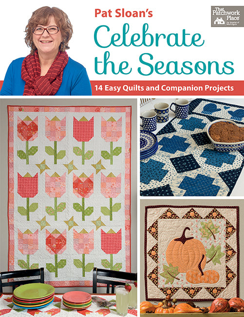Pat Sloan's Celebrate the Seasons - 14 Easy Quilts and Companion Projects