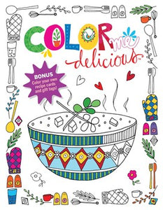 Color Me Delicious Adult Coloring Book