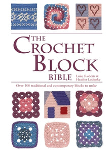 The Crochet Block Bible