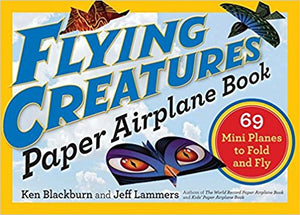 Flying Creatures Paper Airplane Book: 69 Mini Planes to Fold and Fly (S)
