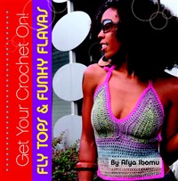 Get Your Crochet On! Fly Tops & Funky Flavas (T)