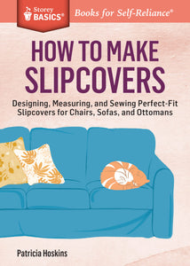 How to Make Slipcovers (S)
