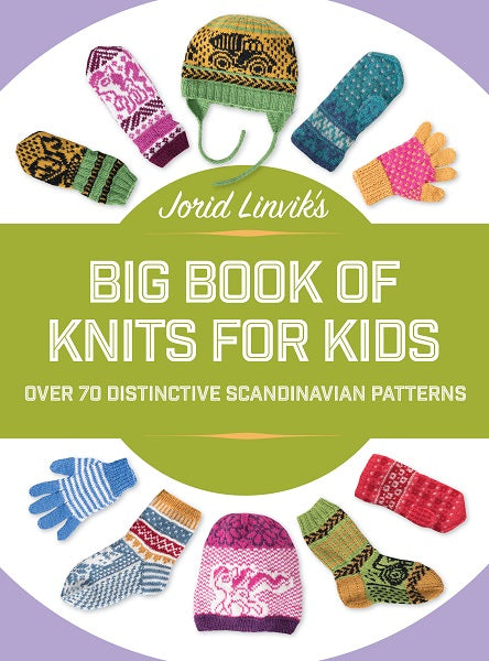 Jorid Linvik's Big Book of Knits for Kids  **Releases 4/14/20