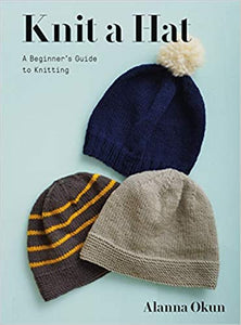 Knit a Hat: A Beginner's Guide to Knitting  **Release 9/8