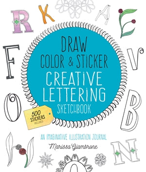 Draw, Color, and Sticker Creative Lettering Sketchbook