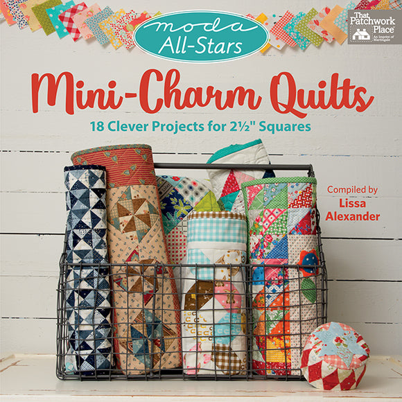 Moda All-Stars - Mini-Charm Quilts - 18 Clever Projects for 2-1/2