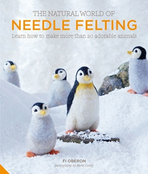 The Natural World of Needle Felting  **Out on Reprint