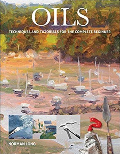 Oils Oils: Techniques and Tutorials for the Complete Beginner (T)