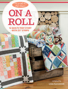 "Moda All-Stars - On a Roll - 14 Quilts That Start with 2 1/2"" Strips"