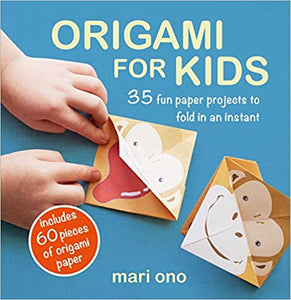 Origami for Kids: 35 fun paper projects to fold in an instant  **releases 5/12