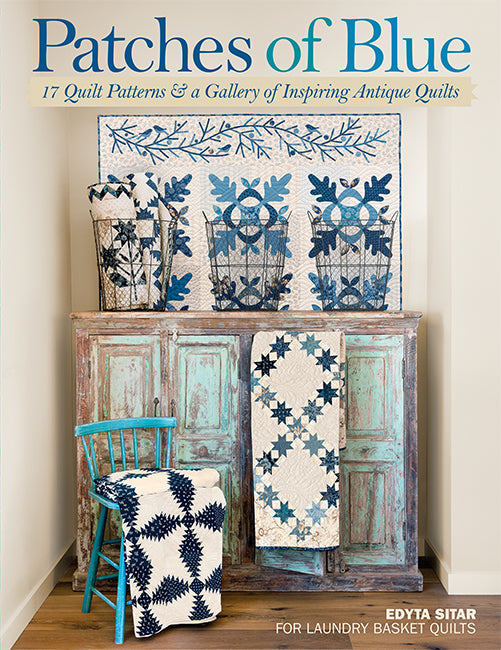 Patches of Blue - 17 Quilt Patterns and a Gallery of Inspiring Antique Quilts