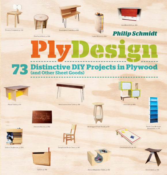 PlyDesign 73 Distinctive DIY Projects in Plywood (and other sheet goods) (S)