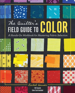 The Quilters Field Guide to Color