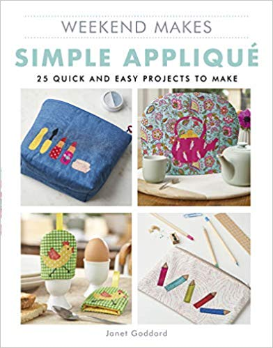 Weekend Makes: Simple Applique: 25 Quick and Easy Projects to Make  *Releases 1/7/20