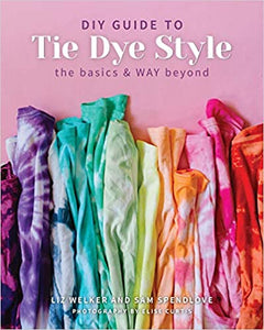 DIY Guide to Tie Dye Style  **Release 5/25