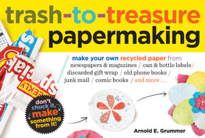 Trash to Treasure Papermaking (S)