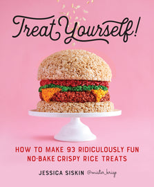 Treat Yourself!: How to Make 93 Ridiculously Fun No-Bake Crispy Rice Treats (S)