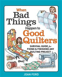 When Bad things Happen to Good Quilters (T)