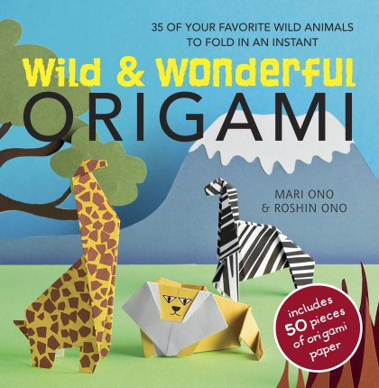 Wild and Wonderful Origami