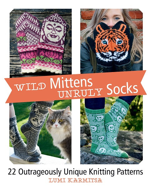 Wild Mittens and Unruly Socks