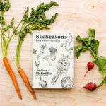 Load image into Gallery viewer, Six Seasons: A New Way with Vegetables