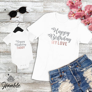 Happy Birthday Daddy My Love Mommy And Me Unisex T Shirt Tee