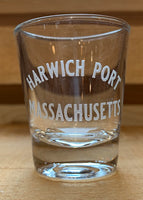 Harwich Port Shot Glass (sandblasted lettering)
