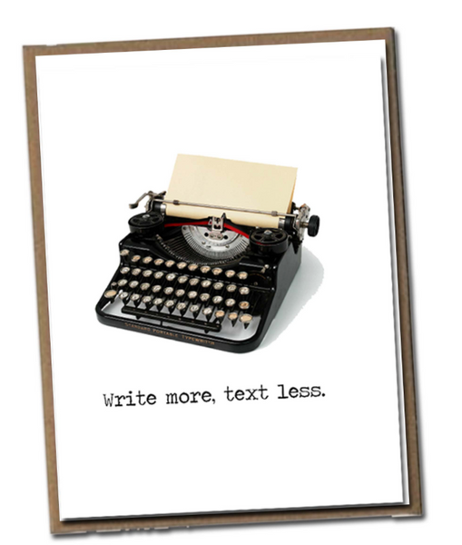 """Write More, Text Less"" Card"