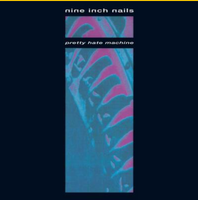 Nine Inch Nails - Pretty Hate Machine