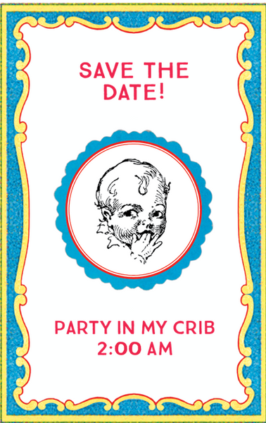 """Party In My Crib"" Card"