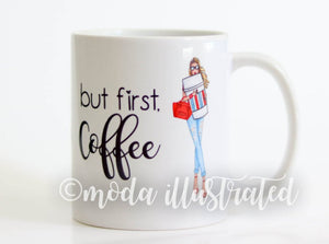 Gift for Coffee Lover, But First Coffee, Mug with saying, Girly Fashion Mug, pretty chic, unique gift for her, Thank you, mug for teacher