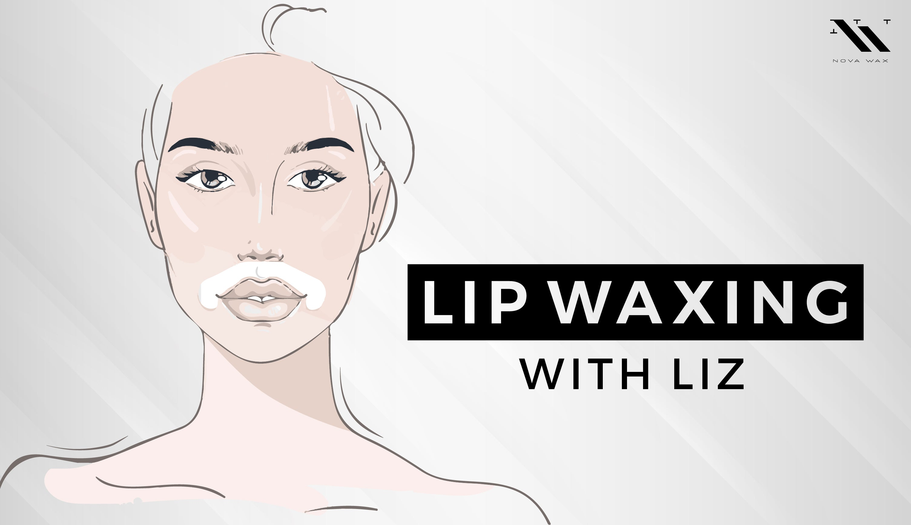Waxing with Liz: How to Wax Your Upper and Lower Lip