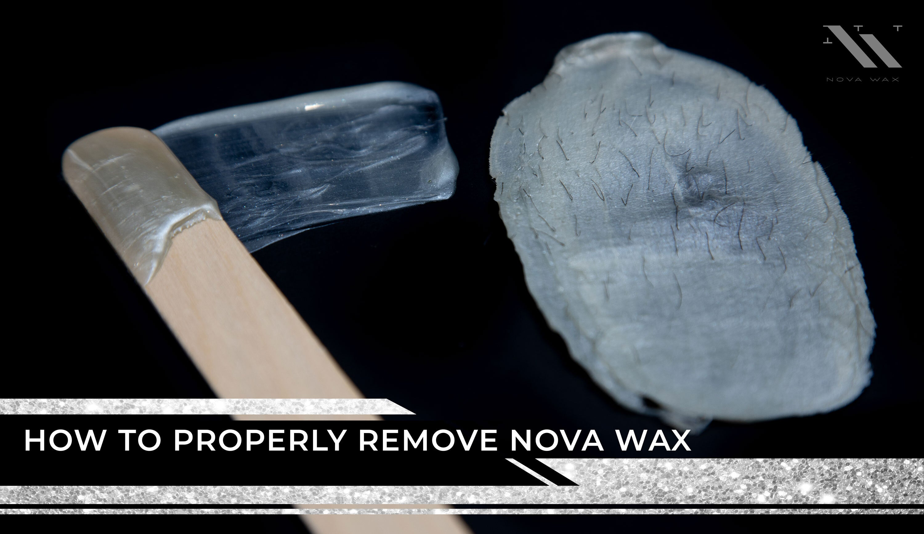 How to Properly Remove Nova Wax Strips