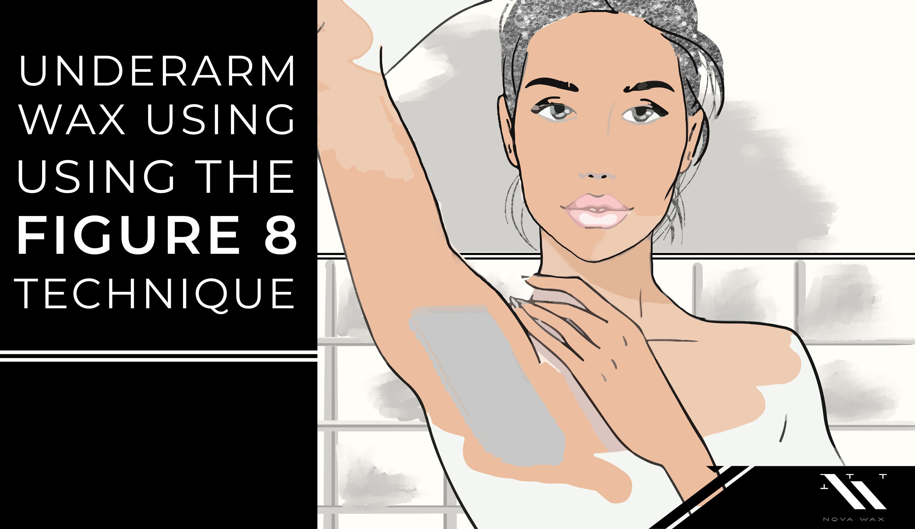 DIY Underarm Waxing Using the Figure 8 Technique