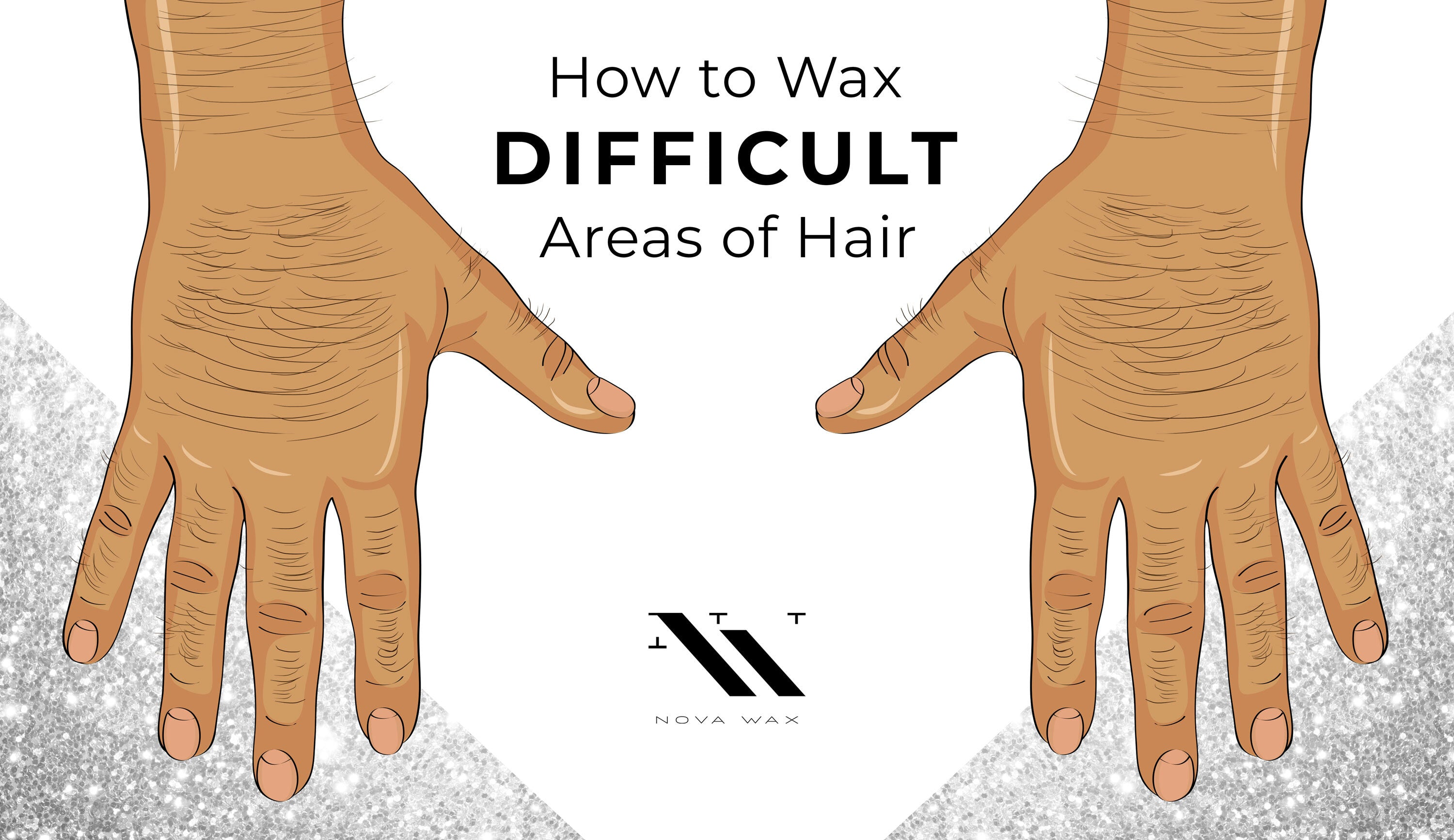 How to Wax Difficult Areas of Hair
