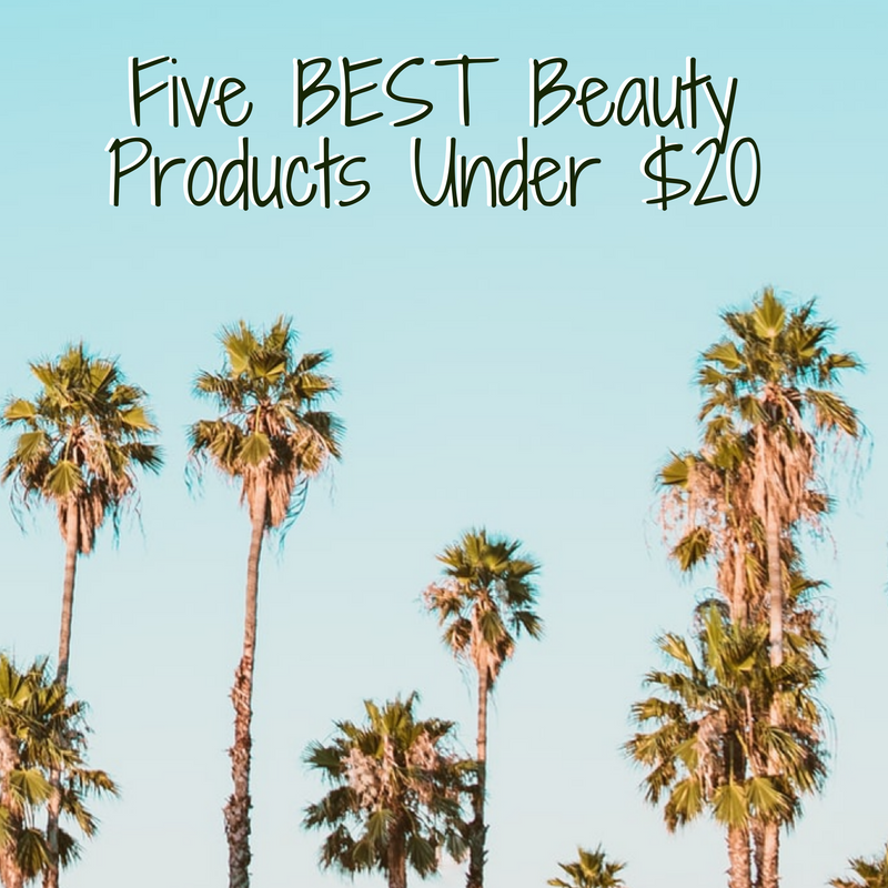 five best beauty products under $20!