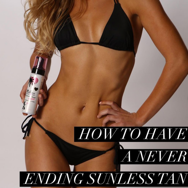 how to have a never ending sunless tan