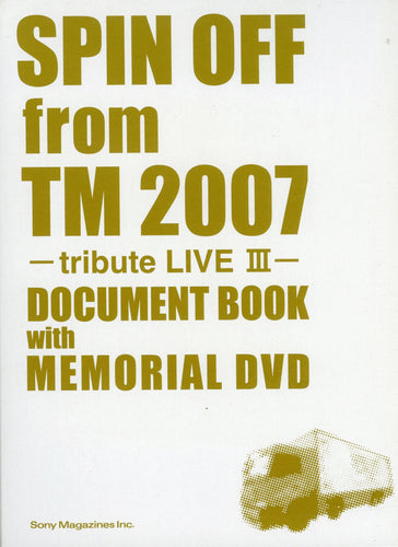 SPIN OFF from TM 2007 tribute LIVE Ⅲ DOCUMENT BOOK with MEMORIAL DVD
