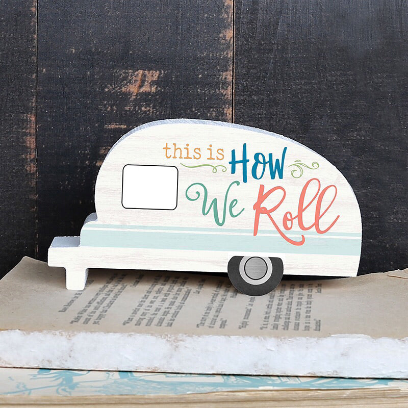 This is How We Roll - Camper Shaped Wood Sign