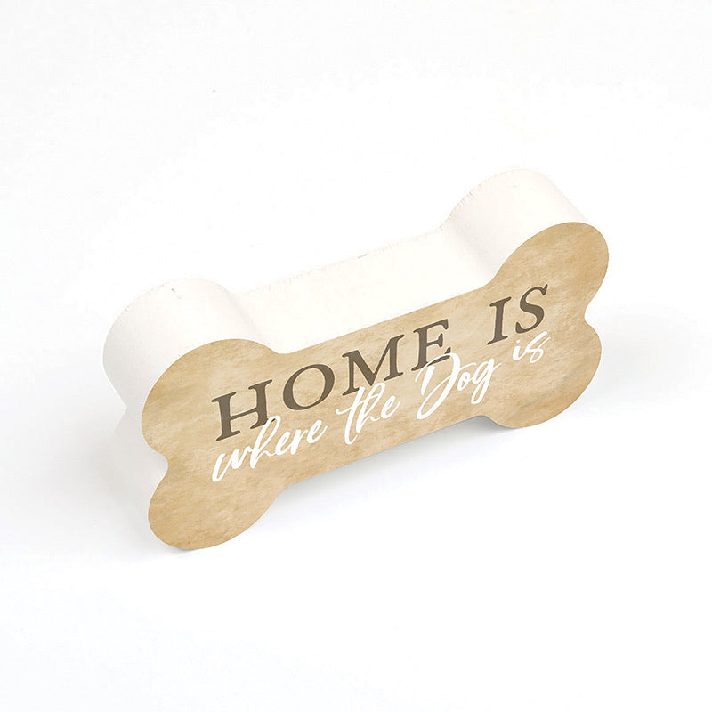 Home Is Where The Dog Is - Dog Bone Shaped Wood Sign