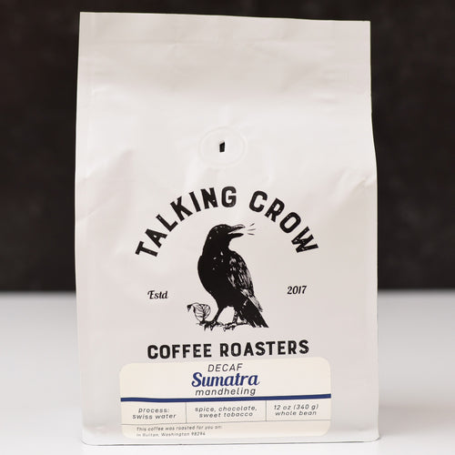12 oz Talking Crow Coffee Roasters Single Origin Swiss Water Process Decaf Sumatra whole bean coffee