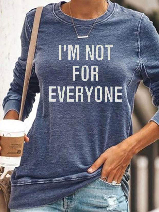 Im Not For Everyone Sweatshirt