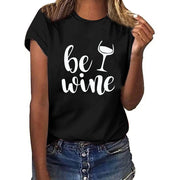 Be Wine O Neck T-shirt
