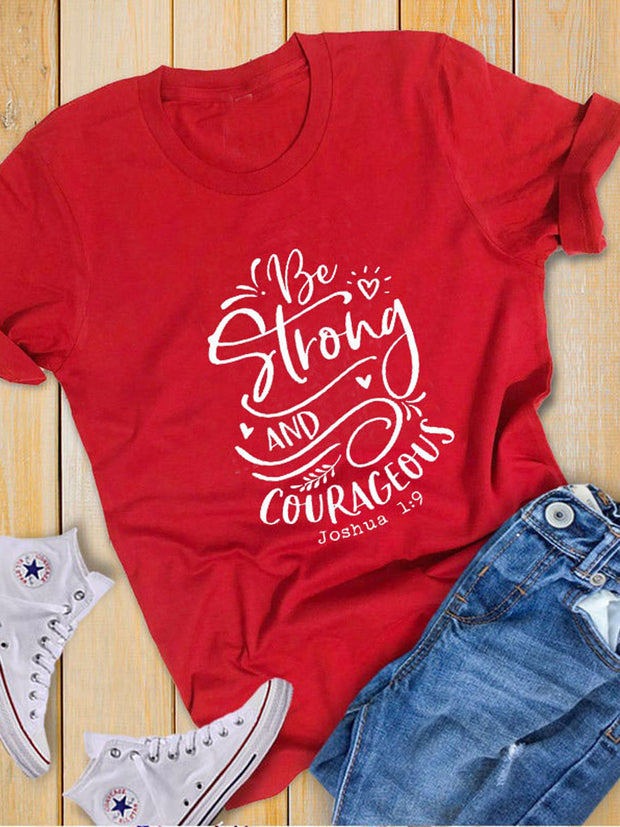Be Strong and Courageous T-shirt